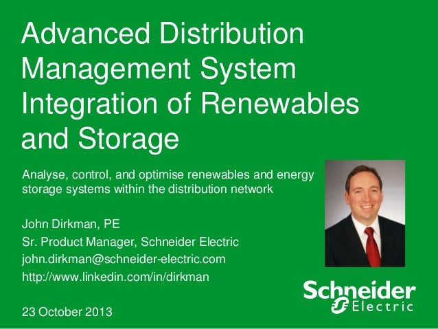 Advanced Distribution Management System Integration of Renewables and Storage Analyse, control, and optimise renewables an...