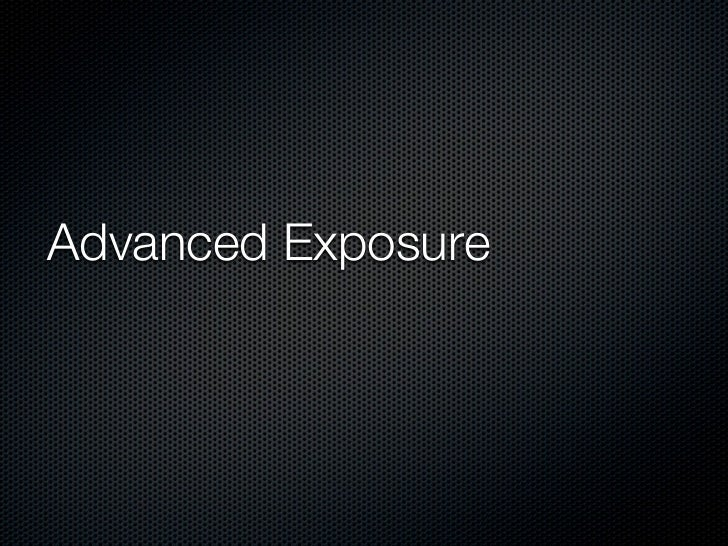 Advanced Exposure