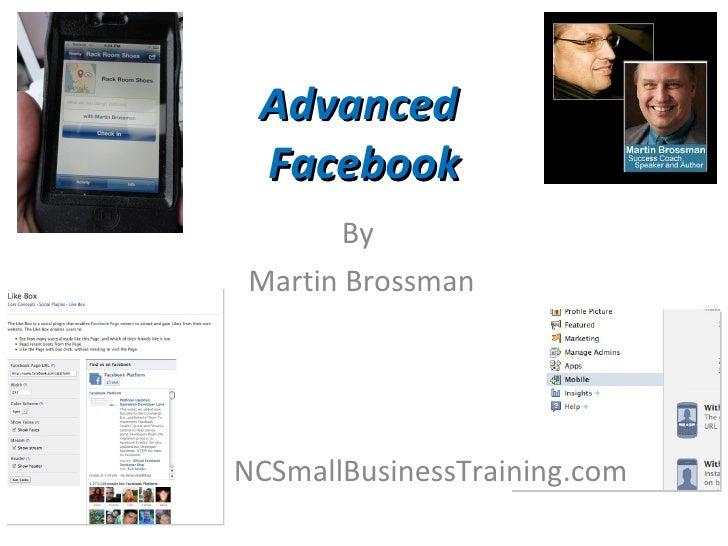 Advanced  Facebook By  Martin Brossman NCSmallBusinessTraining.com