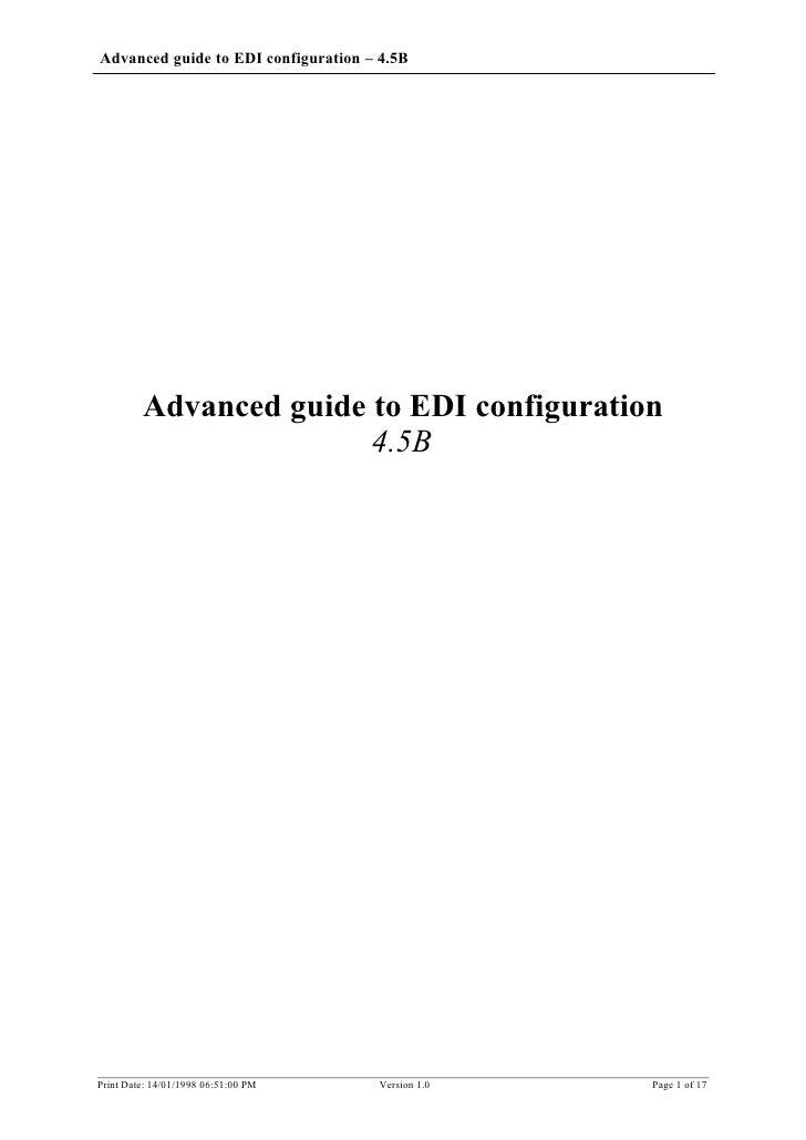 Advanced guide to EDI configuration – 4.5B         Advanced guide to EDI configuration                        4.5BPrint Da...