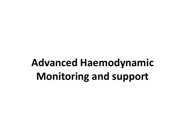 Advanced Haemodynamic Monitoring and support
