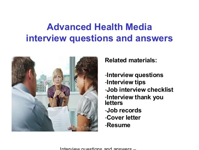 Advanced health media interview questions and answers