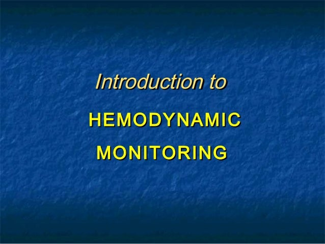 Introduction toHEMODYNAMICMONITORING