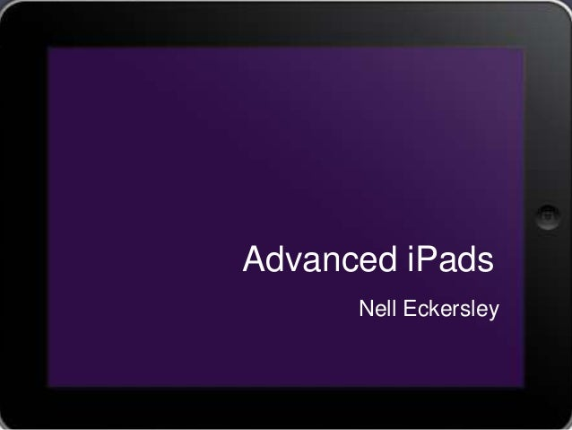 Advanced iPads Nell Eckersley