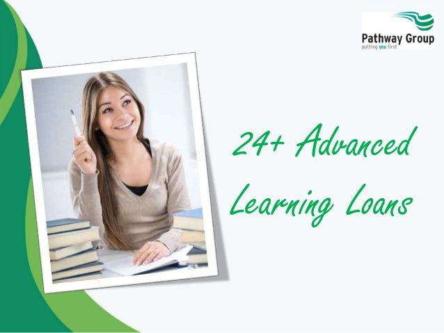 A Guide to Advanced Learning Loans , 24+ Loans funding for career progression