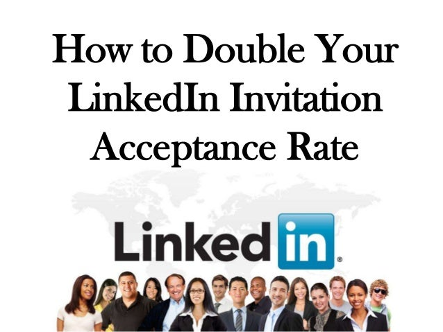 How to Double YourLinkedIn Invitation Acceptance Rate