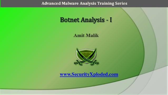 Advanced Malware Analysis Training Session 2 - Botnet Analysis Part 1