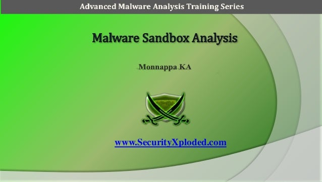 www.SecurityXploded.comAdvanced Malware Analysis Training Series