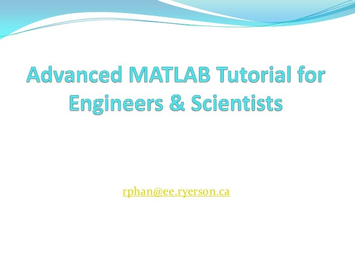 Advanced MATLAB Tutorial for Engineers & Scientists