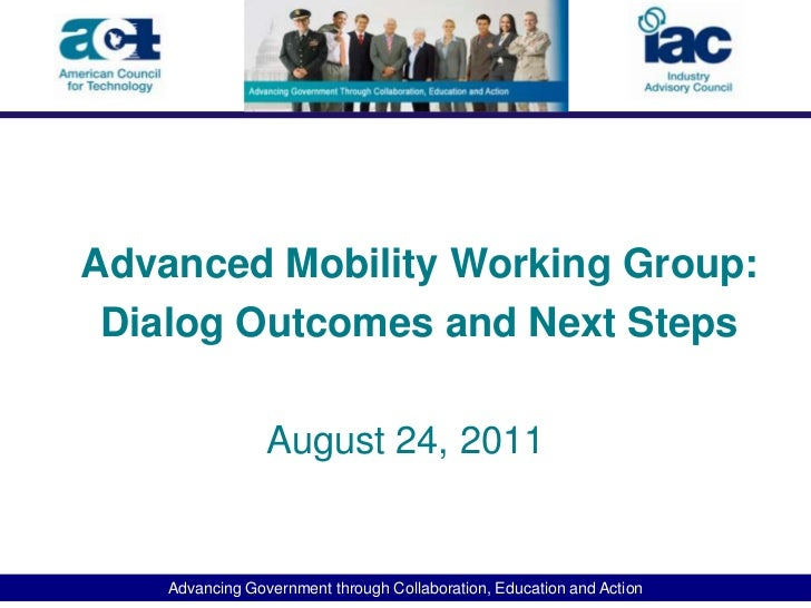 August 24, 2011<br />Advanced Mobility Working Group:<br />Dialog Outcomes and Next Steps<br />