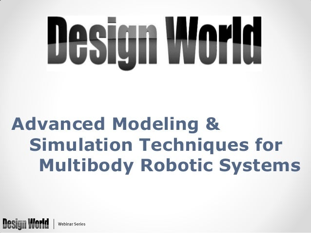 Advanced Modeling & Simulation Techniques for Multibody Robotic Systems