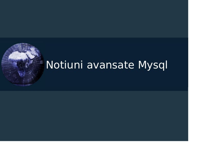 Notiuni avansate Mysql