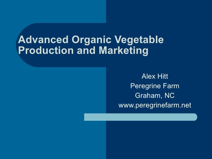 Advanced organic vegetable production and marketing ssawg 2011