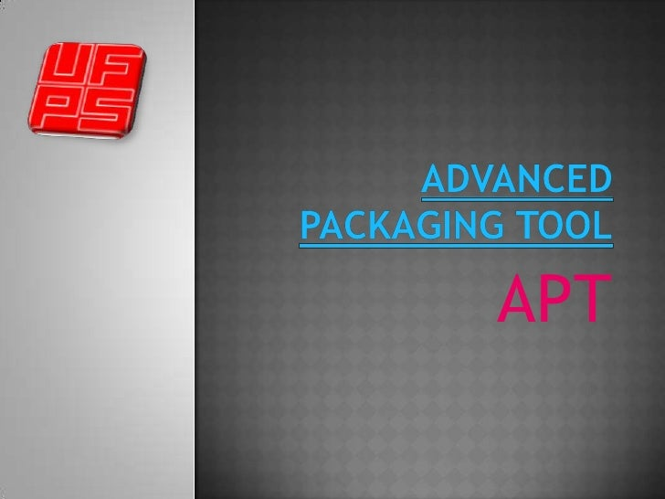 Advanced PackagingTool<br />APT<br />
