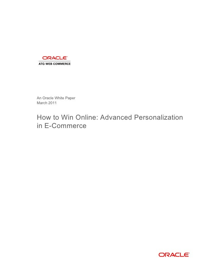 An Oracle White PaperMarch 2011How to Win Online: Advanced Personalizationin E-Commerce