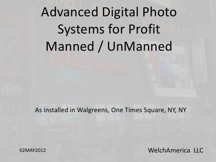 Advanced Digital Photo         Systems for Profit        Manned / UnManned     As installed in Walgreens, One Times Square...