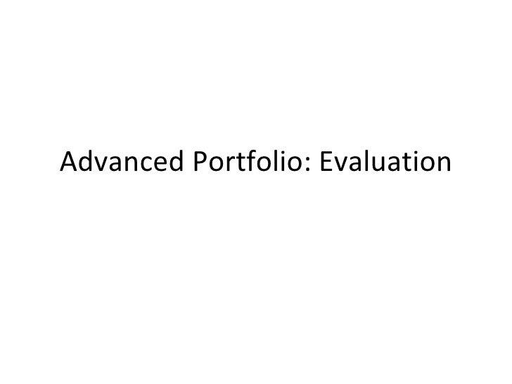 Advanced Portfolio: Evaluation