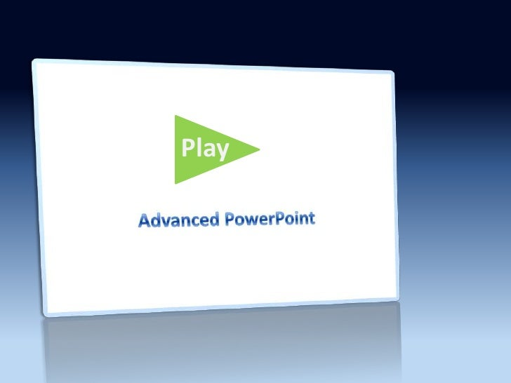 Advanced Power Point 1