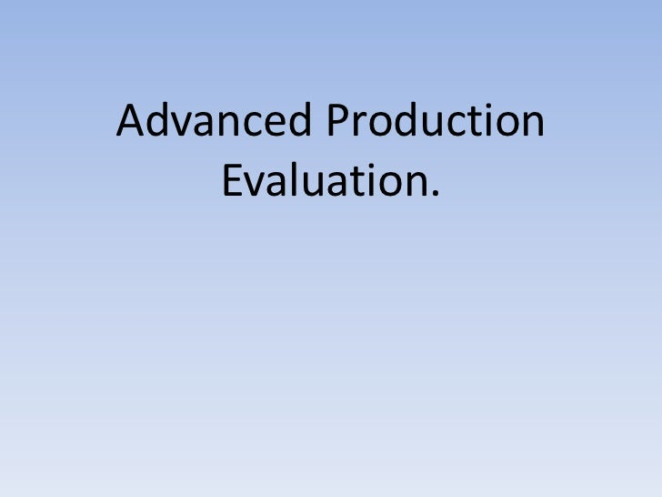Advanced Production Evaluation.<br />