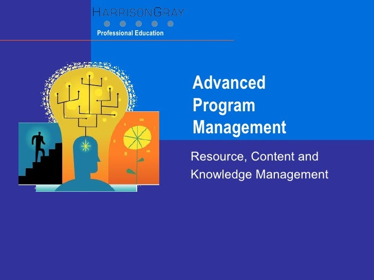 Advanced  Program Management Resource, Content and  Knowledge Management