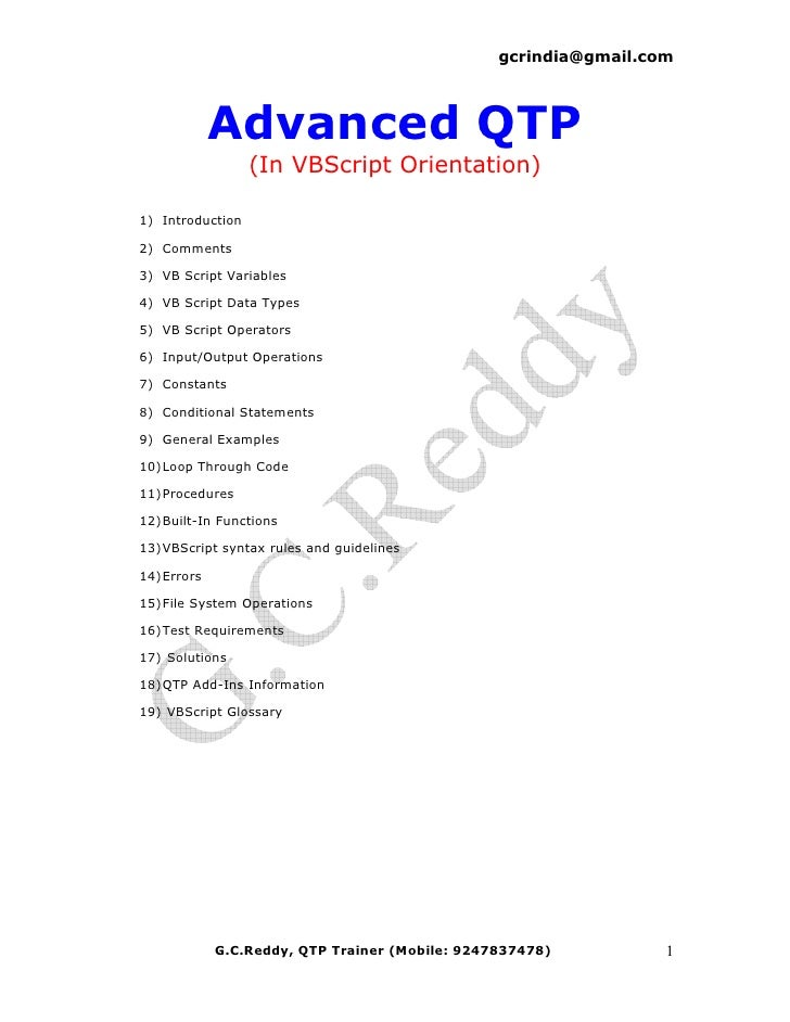 gcrindia@gmail.com                  Advanced QTP                   (In VBScript Orientation)  1) Introduction  2) Comments...