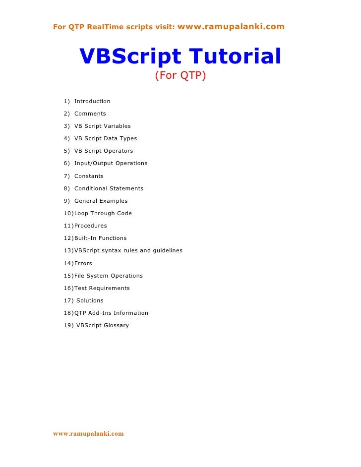 For QTP RealTime scripts visit: www.ramupalanki.com       VBScript Tutorial                               (For QTP)  1) In...