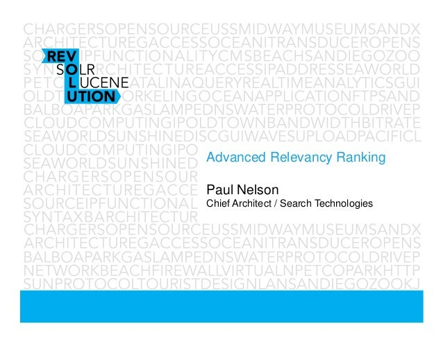Advanced Relevancy RankingPaul NelsonChief Architect / Search Technologies
