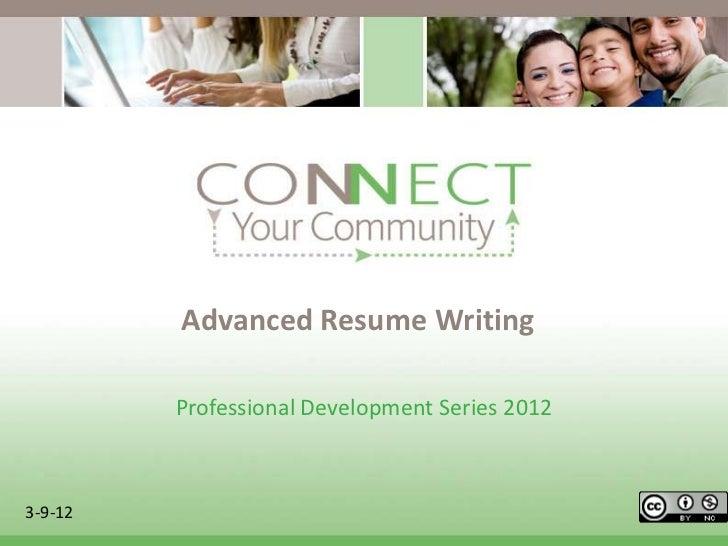 Advanced Resume Writing         Professional Development Series 20123-9-12