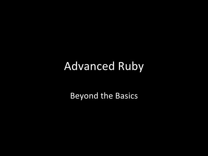 Advanced Ruby Beyond the Basics