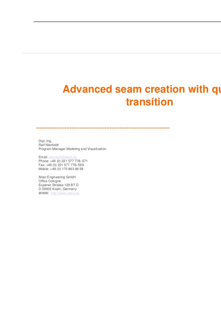 Advanced seam creation with quad                         transitionDipl.-Ing.Ralf NientiedtProgram Manager Modeling and Vi...