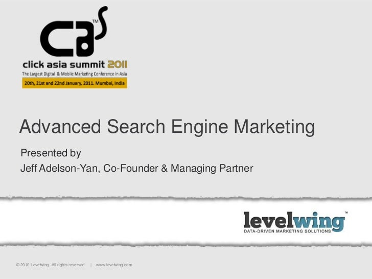 Advanced Search Engine Marketing<br />Presented by <br />Jeff Adelson-Yan, Co-Founder & Managing Partner<br />