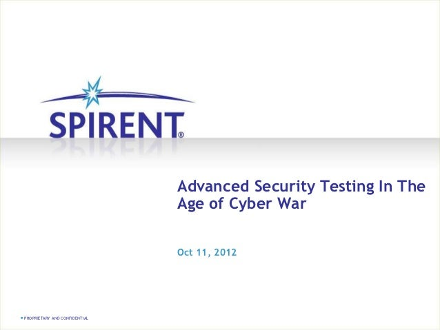Advanced Security Testing In The                               Age of Cyber War                               Oct 11, 2012...