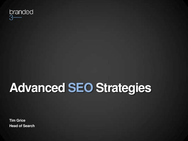 Advanced SEO StrategiesTim GriceHead of Search