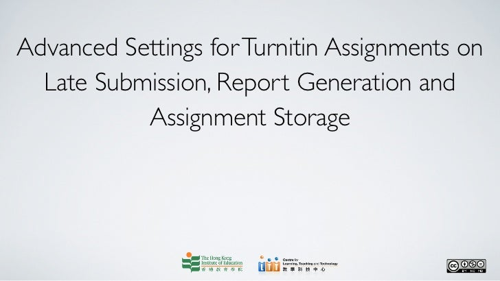 Advanced settings for turnitin assignment on late submission, report generation and assignment storage