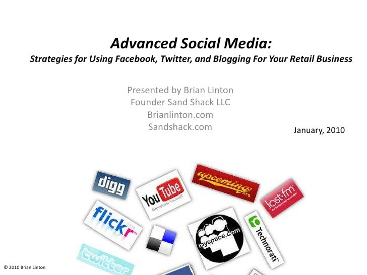 Advanced Social Media: Strategies for Using Facebook, Twitter, and Blogging For Your Retail Business<br />Presented by Bri...