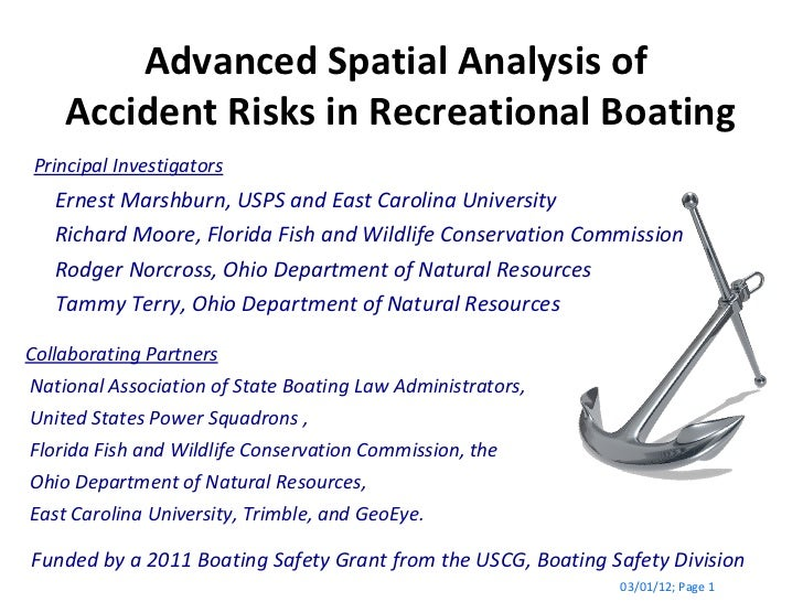 Advanced Spatial Analysis of  Accident Risks in Recreational Boating 03/01/12 ; Page  Funded by a 2011 Boating Safety Gran...