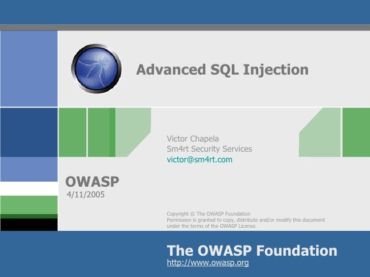 Advanced SQL Injection               Victor Chapela               Sm4rt Security Services               victor@sm4rt.comOW...
