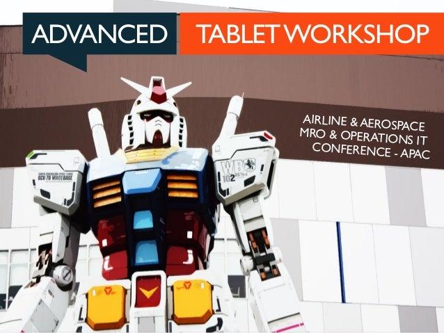 Advanced Tablet Workshop - Bangkok 2013
