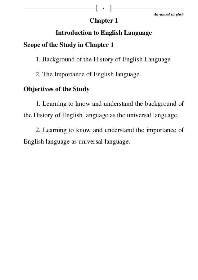 Advanced English 1 Chapter 1 Introduction to English Language Scope of the Study in Chapter 1 1. Background of the History...