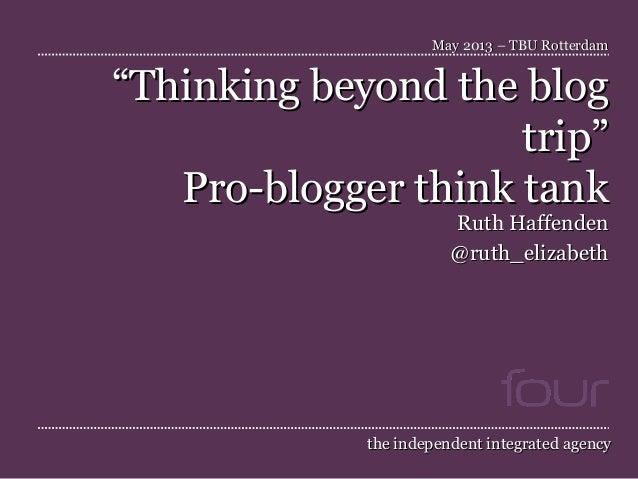 Think Beyond The Blog Trip - Pro Blogger Think Tank
