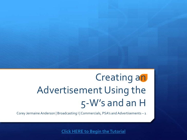 Creating an             Advertisement Using the                      5-W's and an HCorey Jermaine Anderson | Broadcasting ...