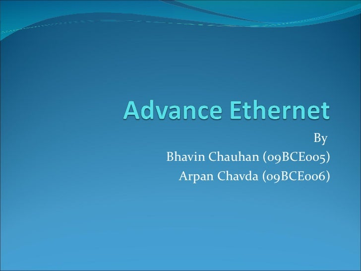 Advance ethernet