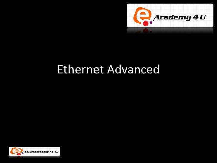 Advance ethernet
