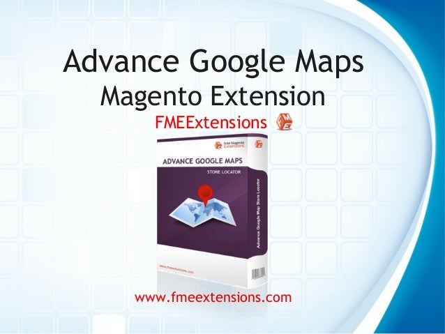 Advance Google Maps Magento Extension FMEExtensions  www.fmeextensions.com