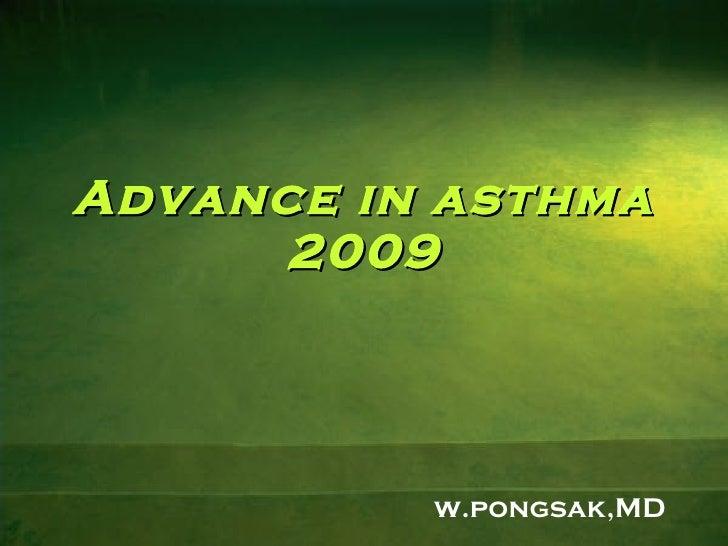Advance in asthma 2009 w.pongsak,MD
