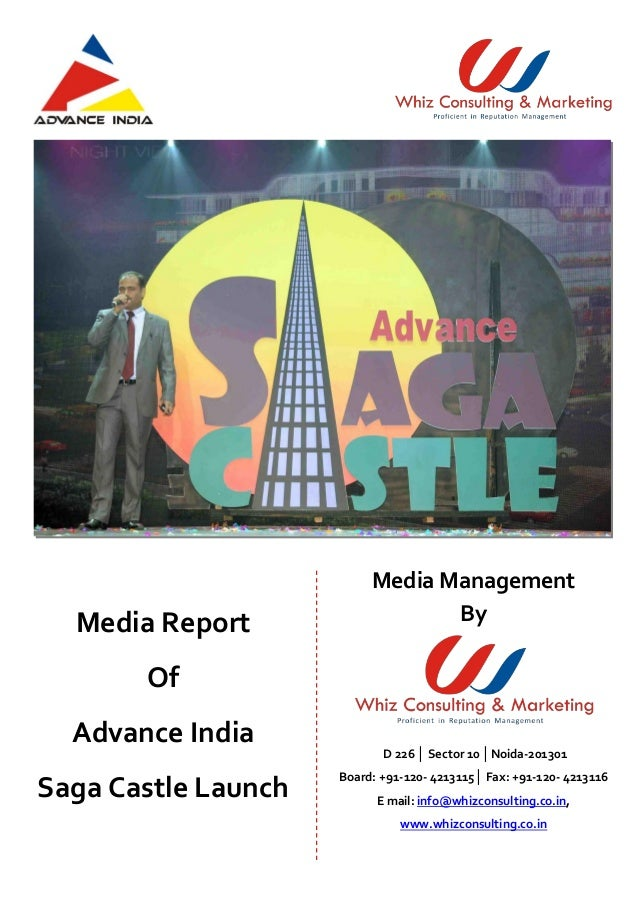 Media Report Of Advance India Saga Castle Launch Media Management By D 226 │ Sector 10 │Noida-201301 Board: +91-120- 42131...