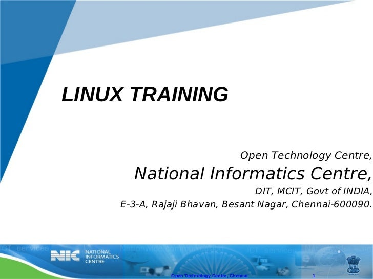 LINUX TRAINING                                          Open Technology Centre,      National Informatics Centre,         ...