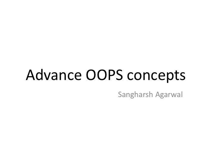 Advance OOPS concepts<br />SangharshAgarwal<br />