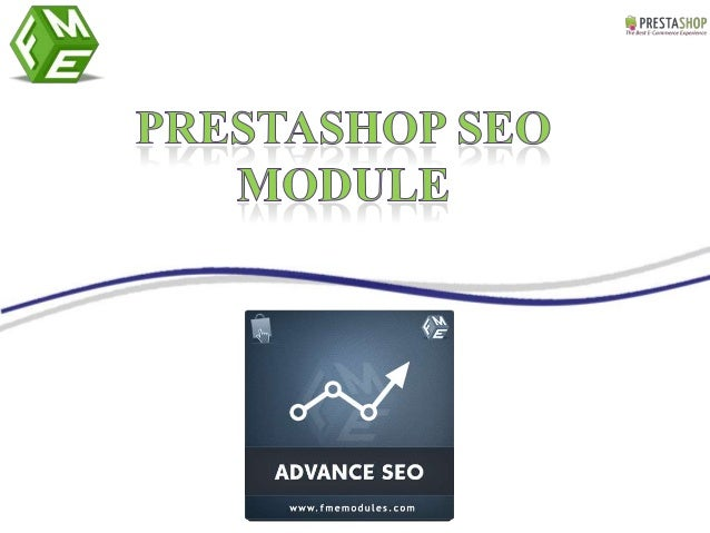 PrestaShop Advance SEO Module enables e-merchants to automatically configure the essential components of On-Page SEO. This...