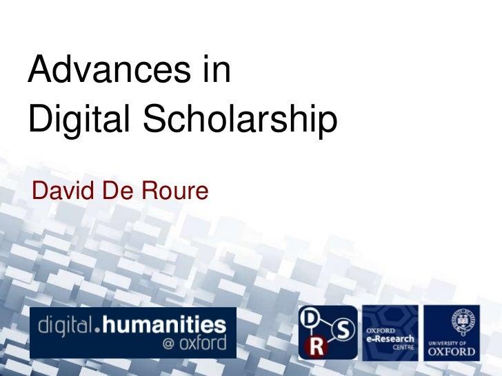 Advances inDigital ScholarshipDavid De Roure